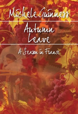 Autumn Leave - A Season in France - Michele Guinness